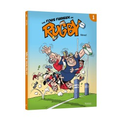 Les Fous furieux du rugby ©Gurcan Gursel - Kennes Editions